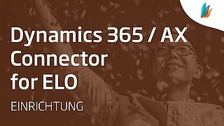 Dynamics 365 / AX Connector for ELO: Eingehende Dokumente (Teil 3/3)