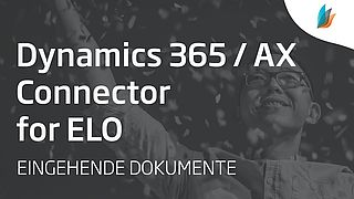 Dynamics 365 / AX Connector for ELO: Eingehende Dokumente (Teil 2/3)