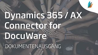 Dynamics 365 / AX Connector for DocuWare - Grundfunktionen & Ausgehende Dokumente (Teil 1/3)