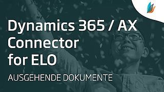 Dynamics 365 / AX Connector for ELO: Ausgehende Dokumente (Teil 1/3)